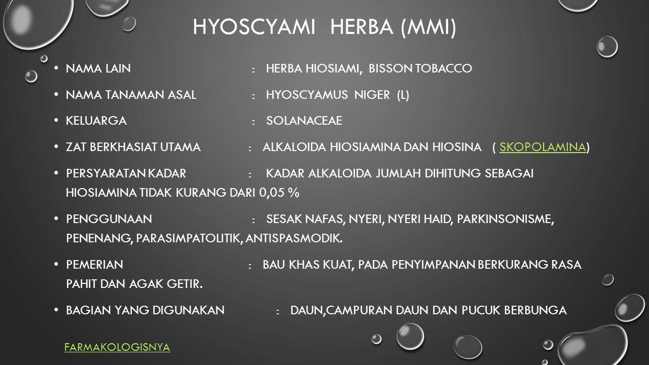 HYOSCYAMI HERBA (MMI) Nama lain : Herba hiosiami, Bisson Tobacco