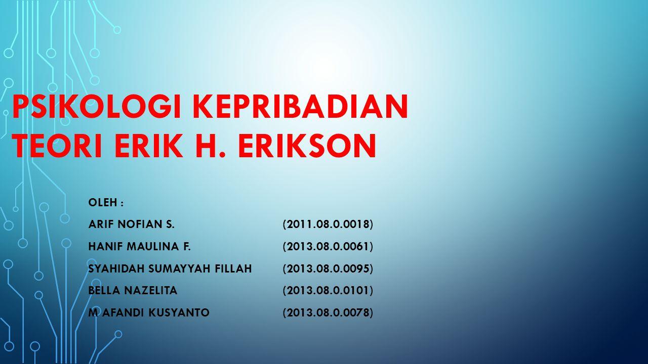 PSIKOLOGI KEPRIBADIAN TEORI ERIK H. ERIKSON