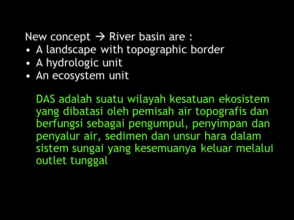 New concept  River basin are :