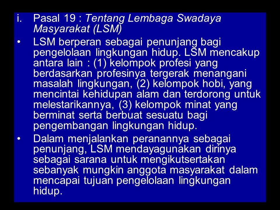 Pasal 19 : Tentang Lembaga Swadaya Masyarakat (LSM)