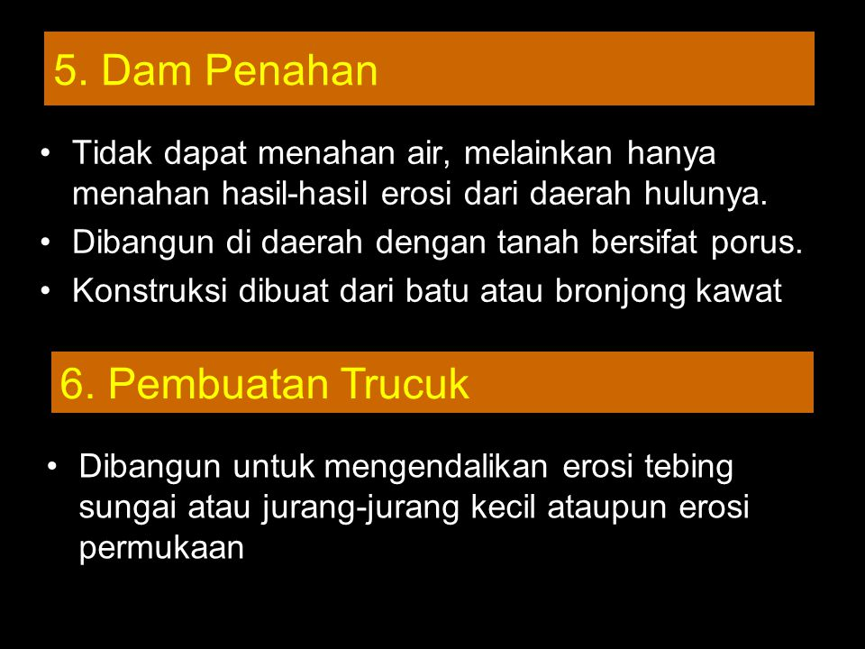5. Dam Penahan 6. Pembuatan Trucuk