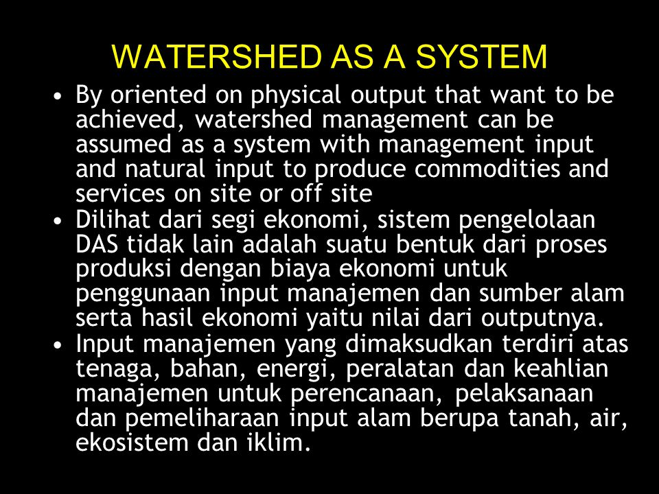 WATERSHED AS A SYSTEM