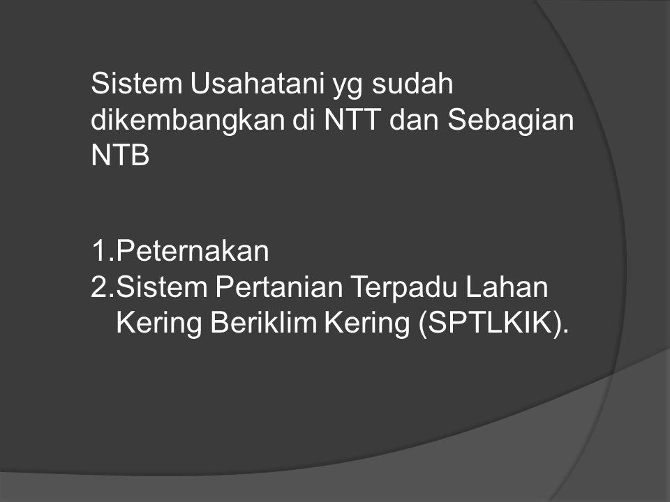 Sistem Usahatani yg sudah dikembangkan di NTT dan Sebagian NTB