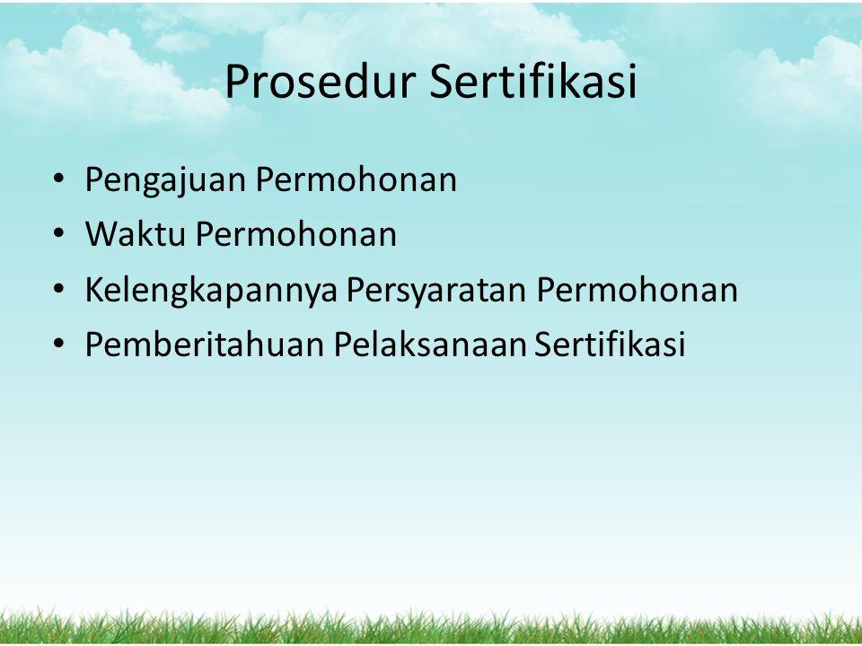 Prosedur Sertifikasi Pengajuan Permohonan Waktu Permohonan