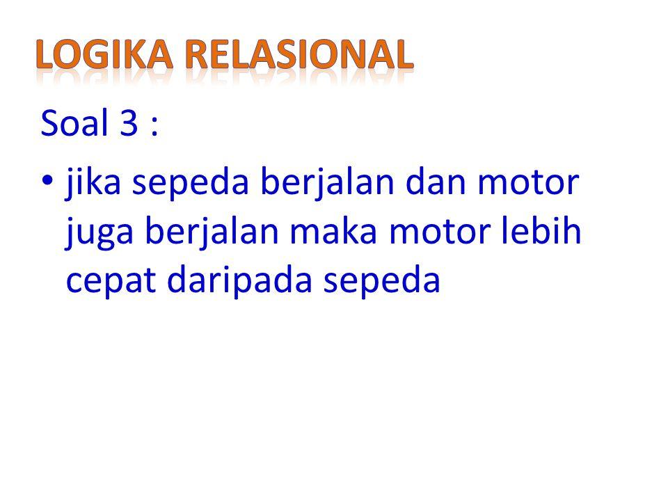 Logika relasional Soal 3 :