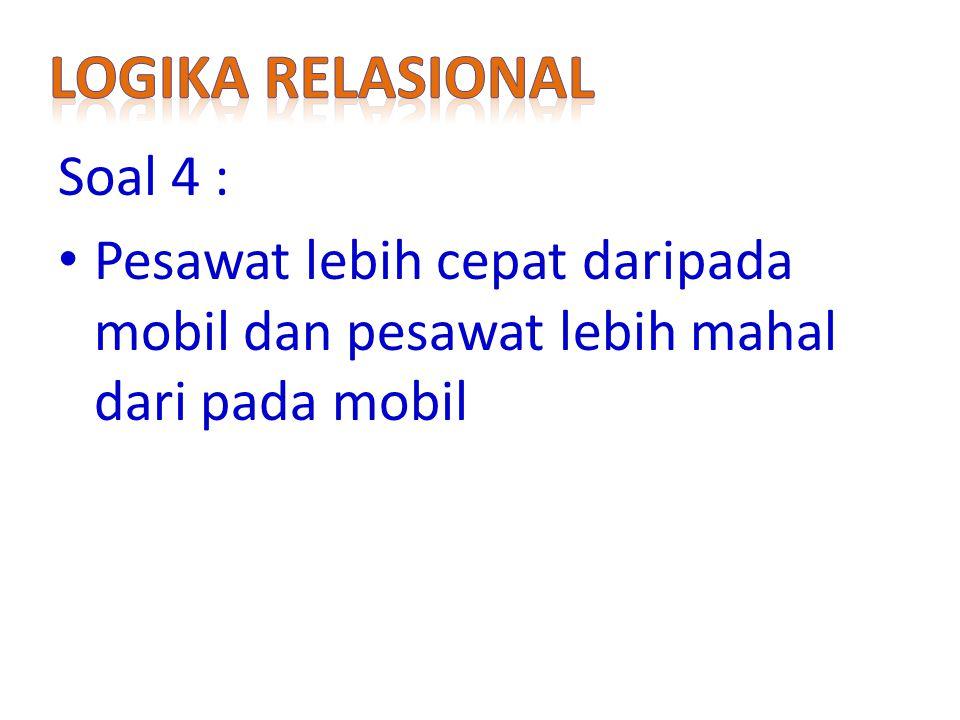 Logika relasional Soal 4 :