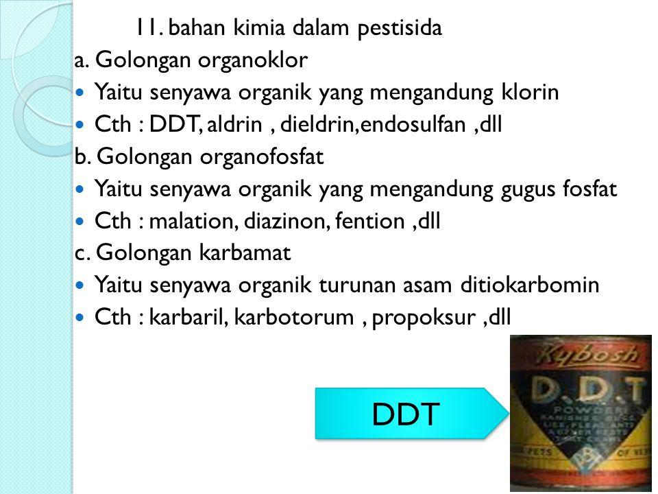 DDT 11. bahan kimia dalam pestisida a. Golongan organoklor
