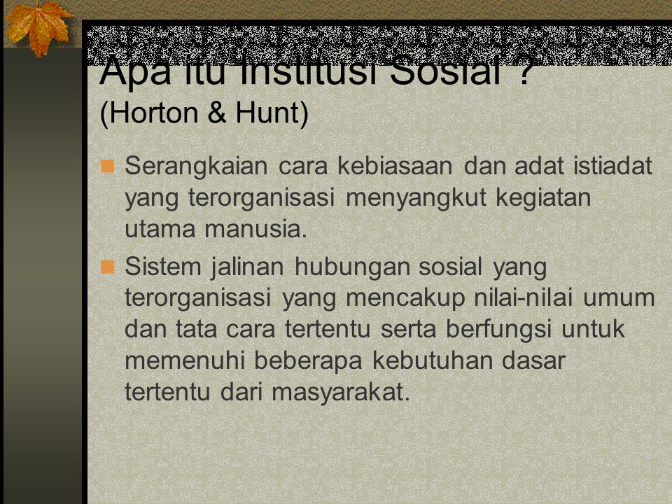 Apa itu Institusi Sosial (Horton & Hunt)