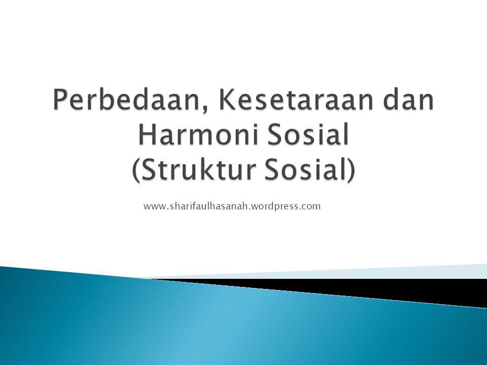 Perbedaan, Kesetaraan dan Harmoni Sosial (Struktur Sosial)
