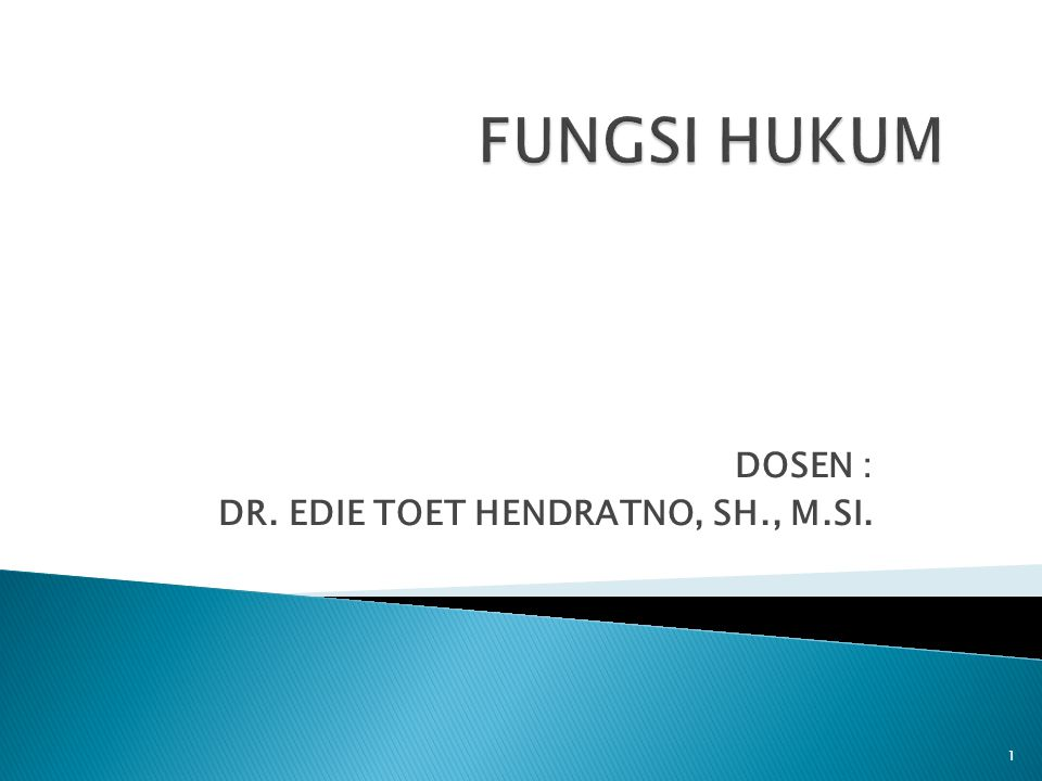 DOSEN : DR. EDIE TOET HENDRATNO, SH., M.SI.