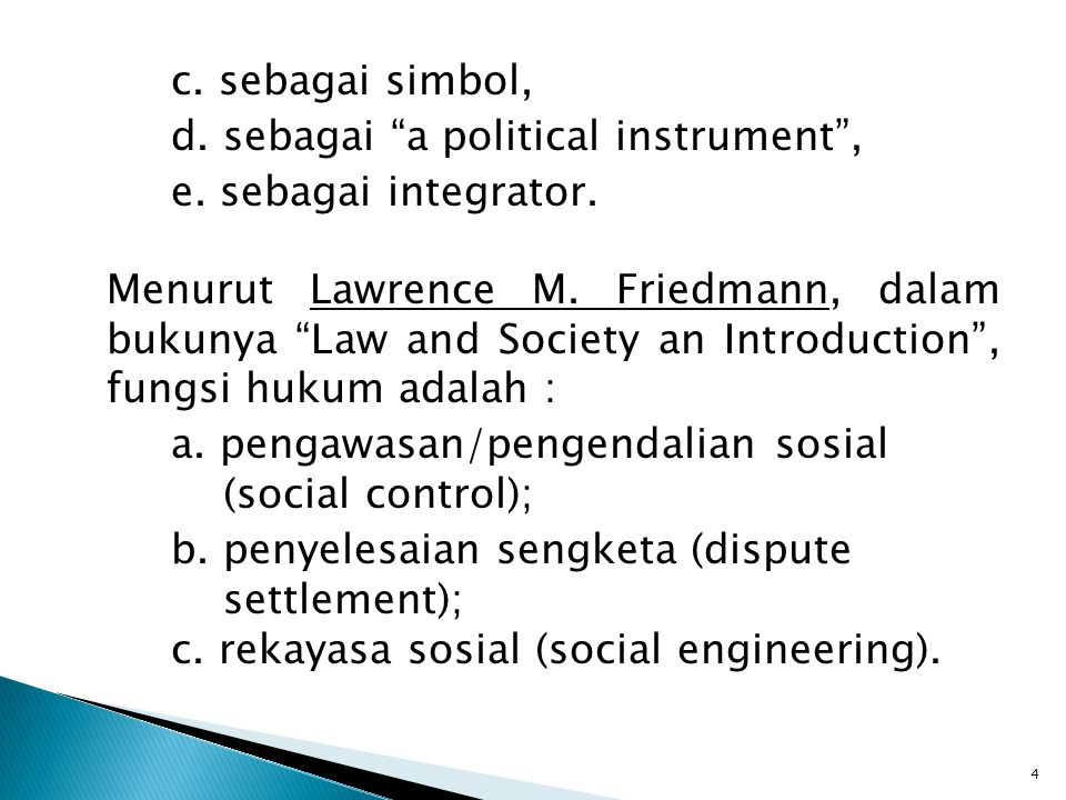 d. sebagai a political instrument , e. sebagai integrator.