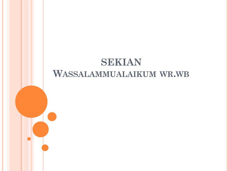 SEKIAN Wassalammualaikum wr.wb