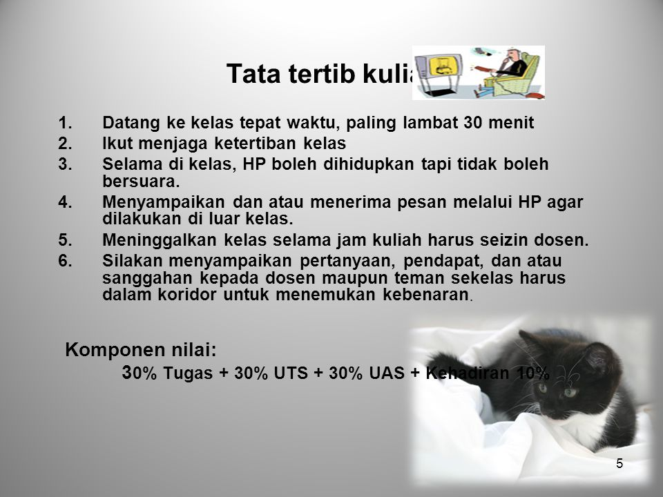 30% Tugas + 30% UTS + 30% UAS + Kehadiran 10%