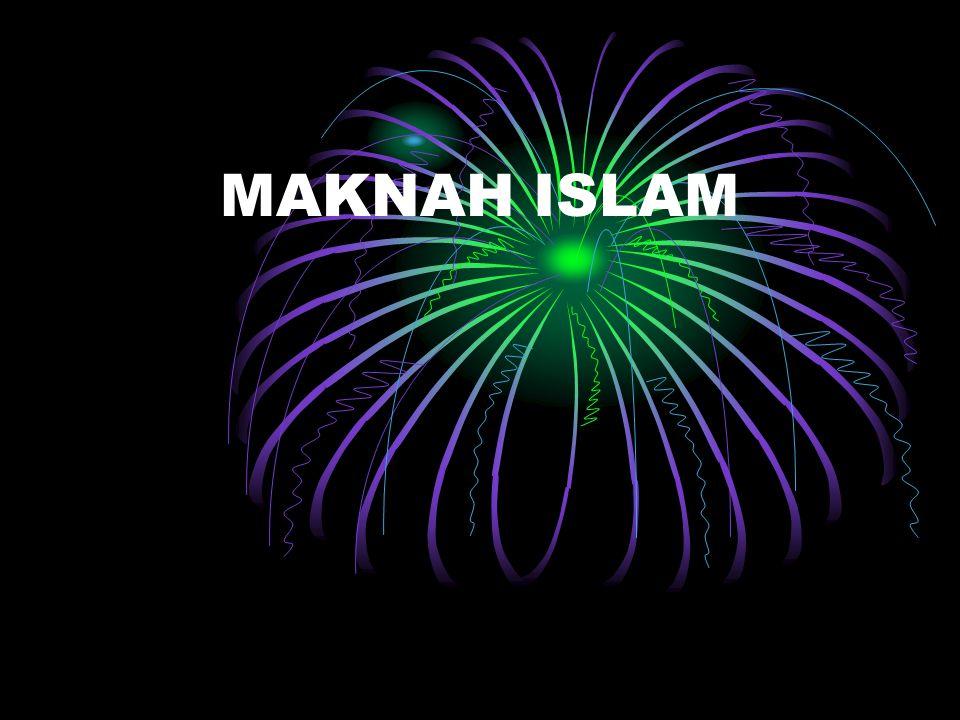 MAKNAH ISLAM