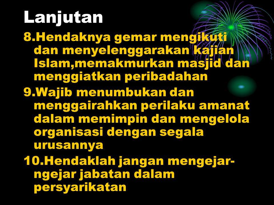 Lanjutan 8.Hendaknya gemar mengikuti dan menyelenggarakan kajian Islam,memakmurkan masjid dan menggiatkan peribadahan.