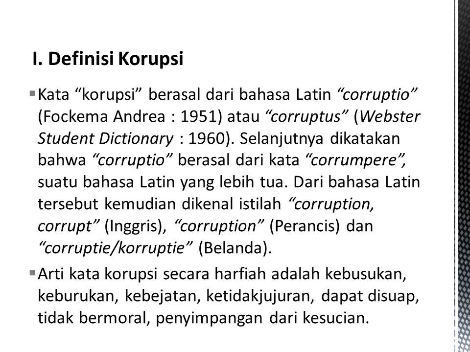 I. Definisi Korupsi