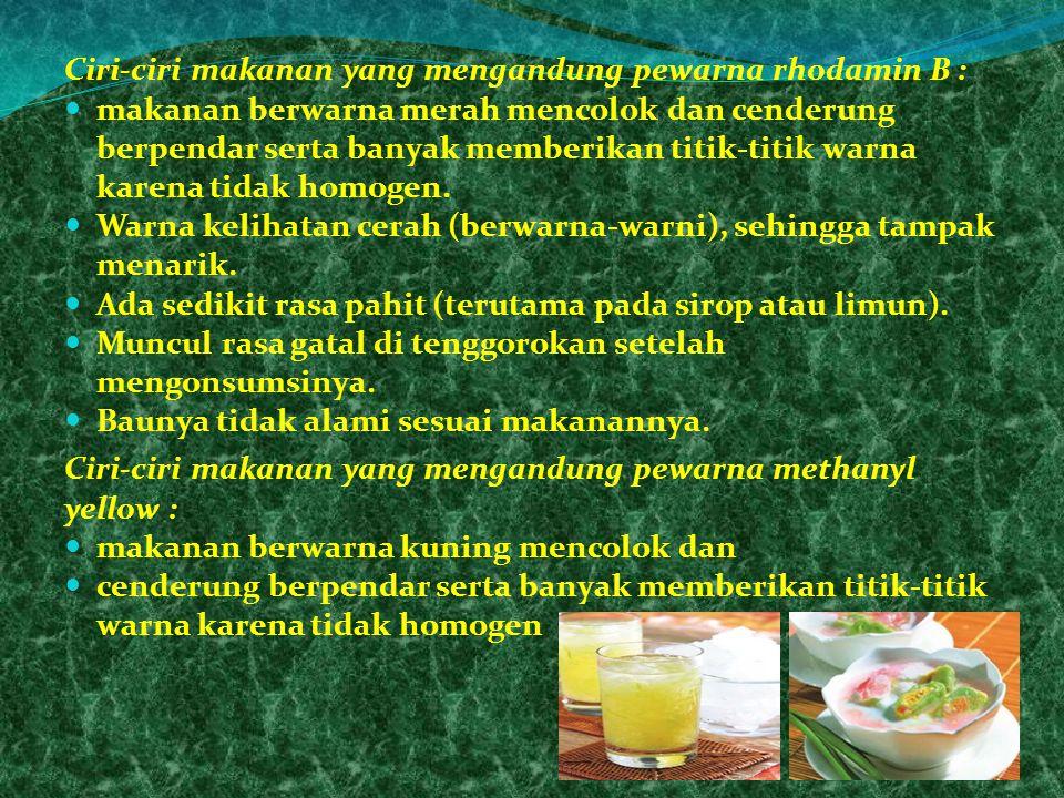 Ciri-ciri makanan yang mengandung pewarna rhodamin B :