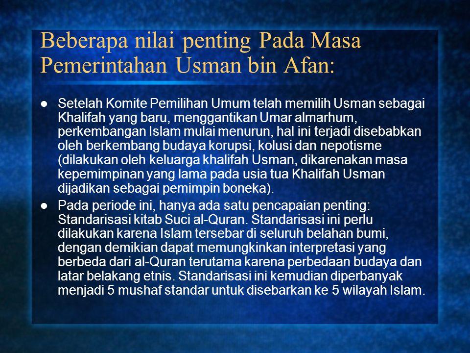 Beberapa nilai penting Pada Masa Pemerintahan Usman bin Afan: