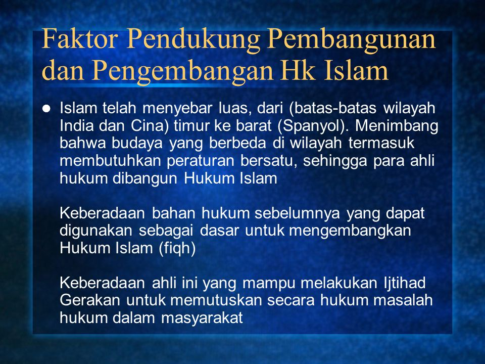 Faktor Pendukung Pembangunan dan Pengembangan Hk Islam