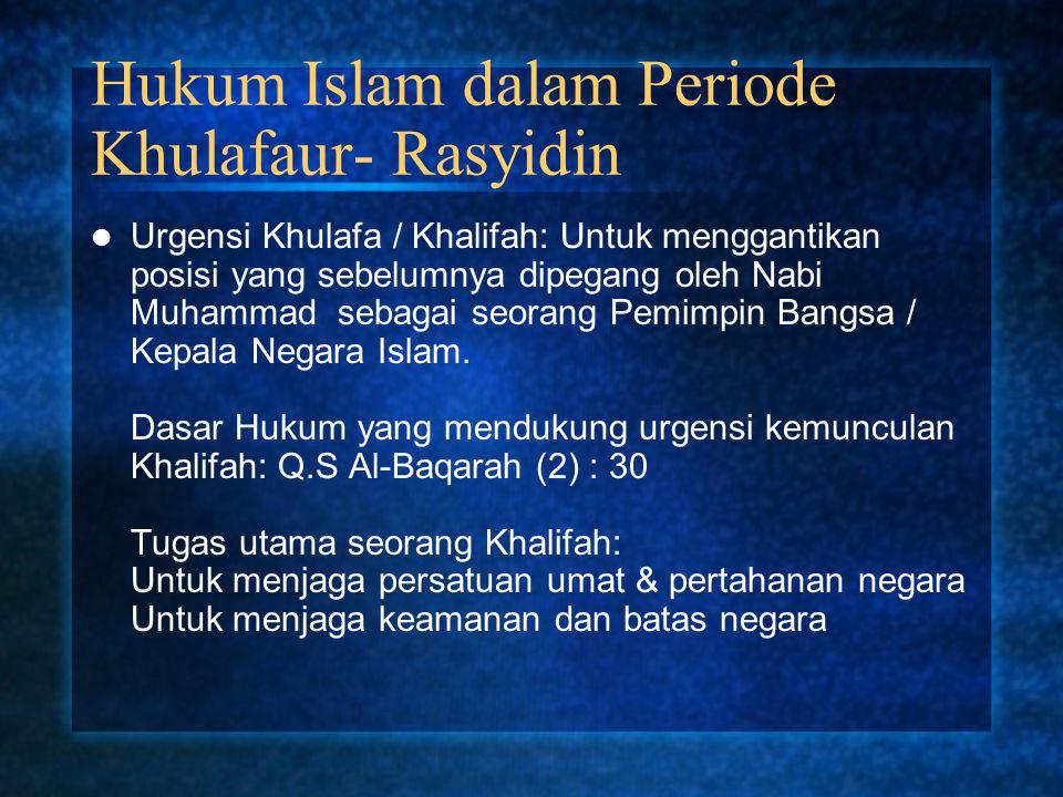 Hukum Islam dalam Periode Khulafaur- Rasyidin