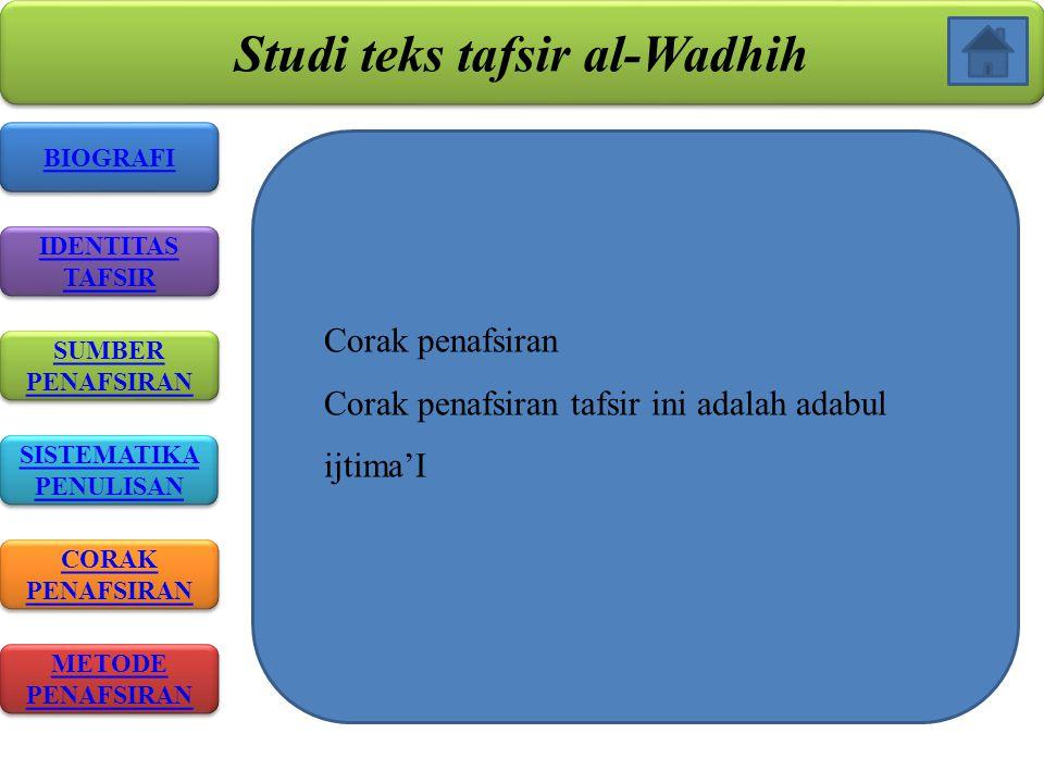Studi teks tafsir al-Wadhih SISTEMATIKA PENULISAN