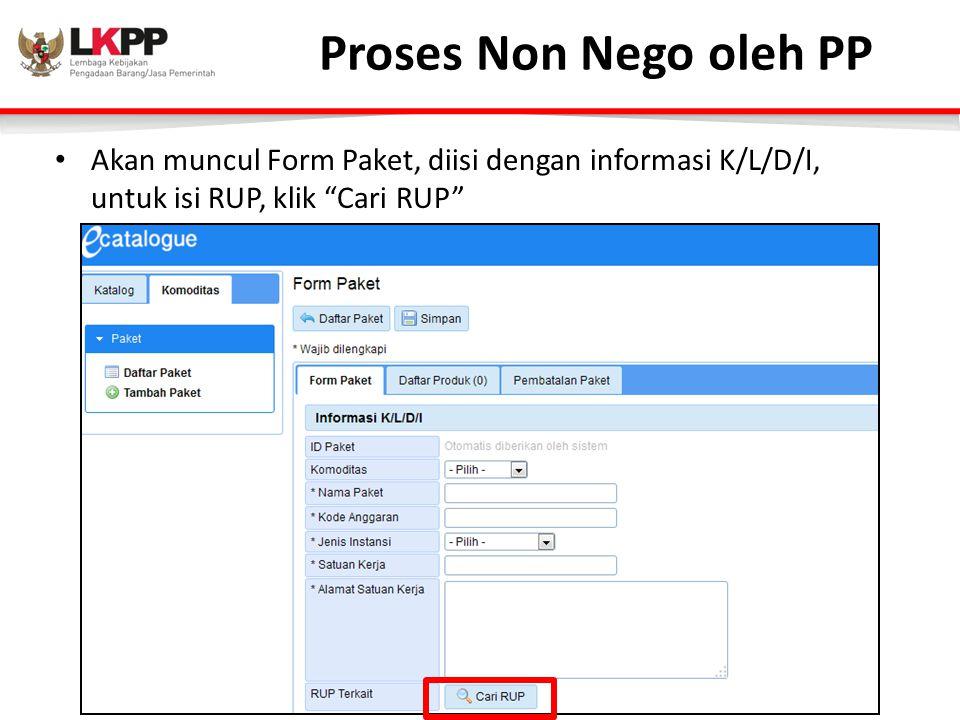 Proses Non Nego oleh PP Akan muncul Form Paket, diisi dengan informasi K/L/D/I, untuk isi RUP, klik Cari RUP