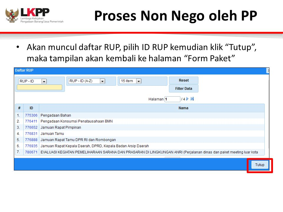 Proses Non Nego oleh PP Akan muncul daftar RUP, pilih ID RUP kemudian klik Tutup , maka tampilan akan kembali ke halaman Form Paket