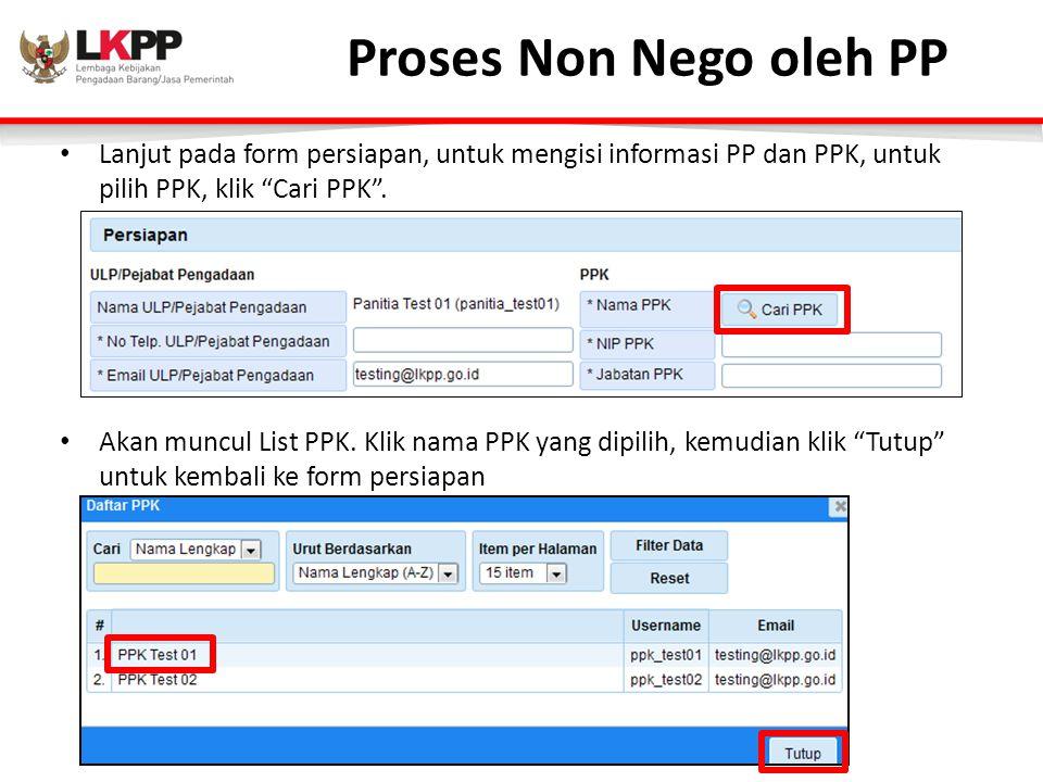 Proses Non Nego oleh PP Lanjut pada form persiapan, untuk mengisi informasi PP dan PPK, untuk pilih PPK, klik Cari PPK .