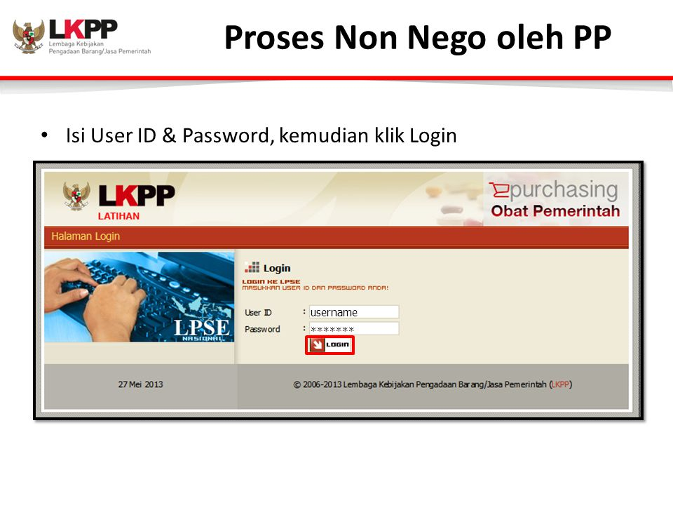 Proses Non Nego oleh PP Isi User ID & Password, kemudian klik Login