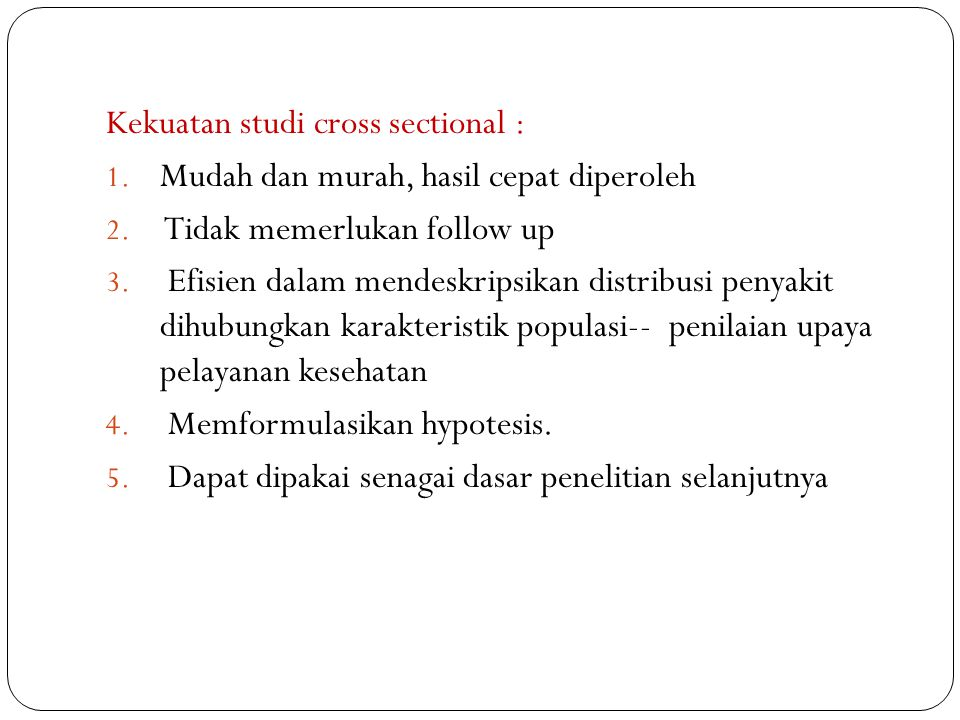 Kekuatan studi cross sectional :