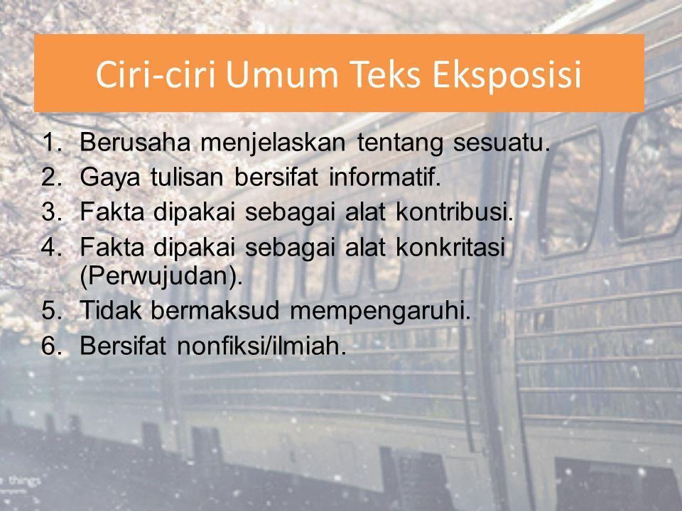 Ciri-ciri Umum Teks Eksposisi