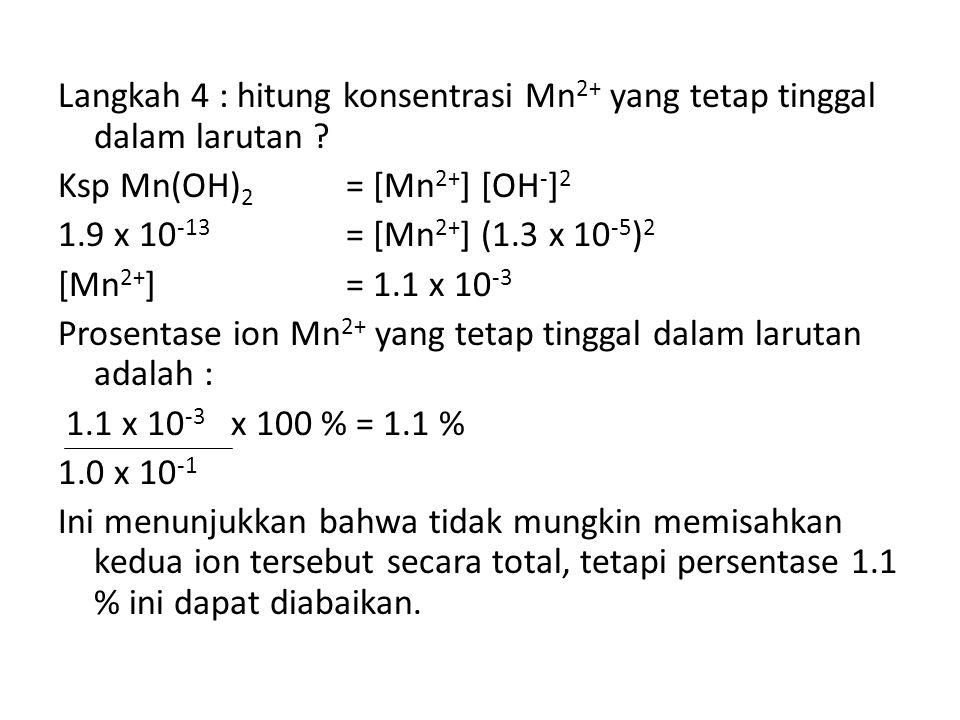 Langkah 4 : hitung konsentrasi Mn2+ yang tetap tinggal dalam larutan
