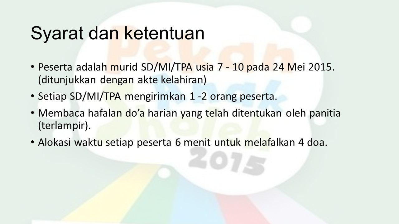 Syarat dan ketentuan Peserta adalah murid SD/MI/TPA usia 7 - 10 pada 24 Mei 2015. (ditunjukkan dengan akte kelahiran)