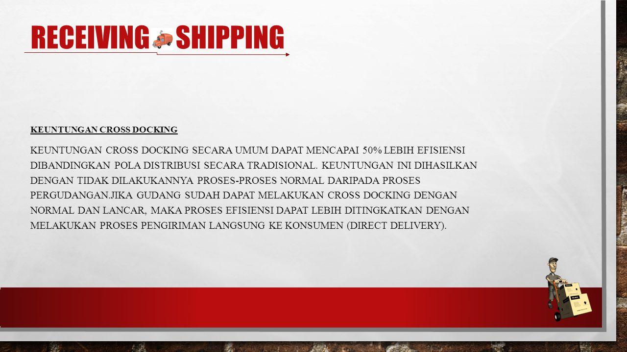 Receiving & shipping keuntungan cross docking.