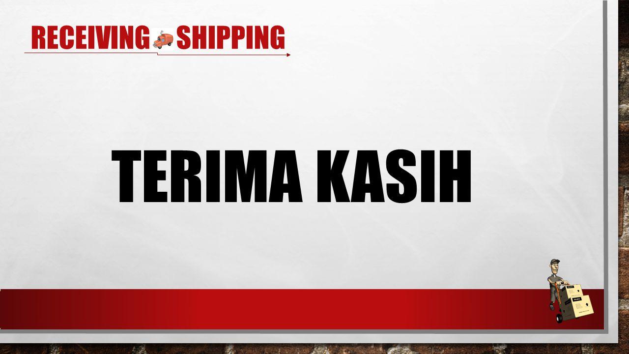 Receiving & shipping TERIMA KASIH