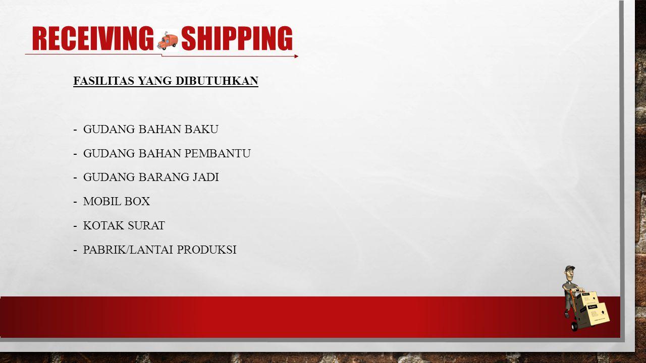 Receiving & shipping FASILITAS YANG DIBUTUHKAN - Gudang Bahan Baku