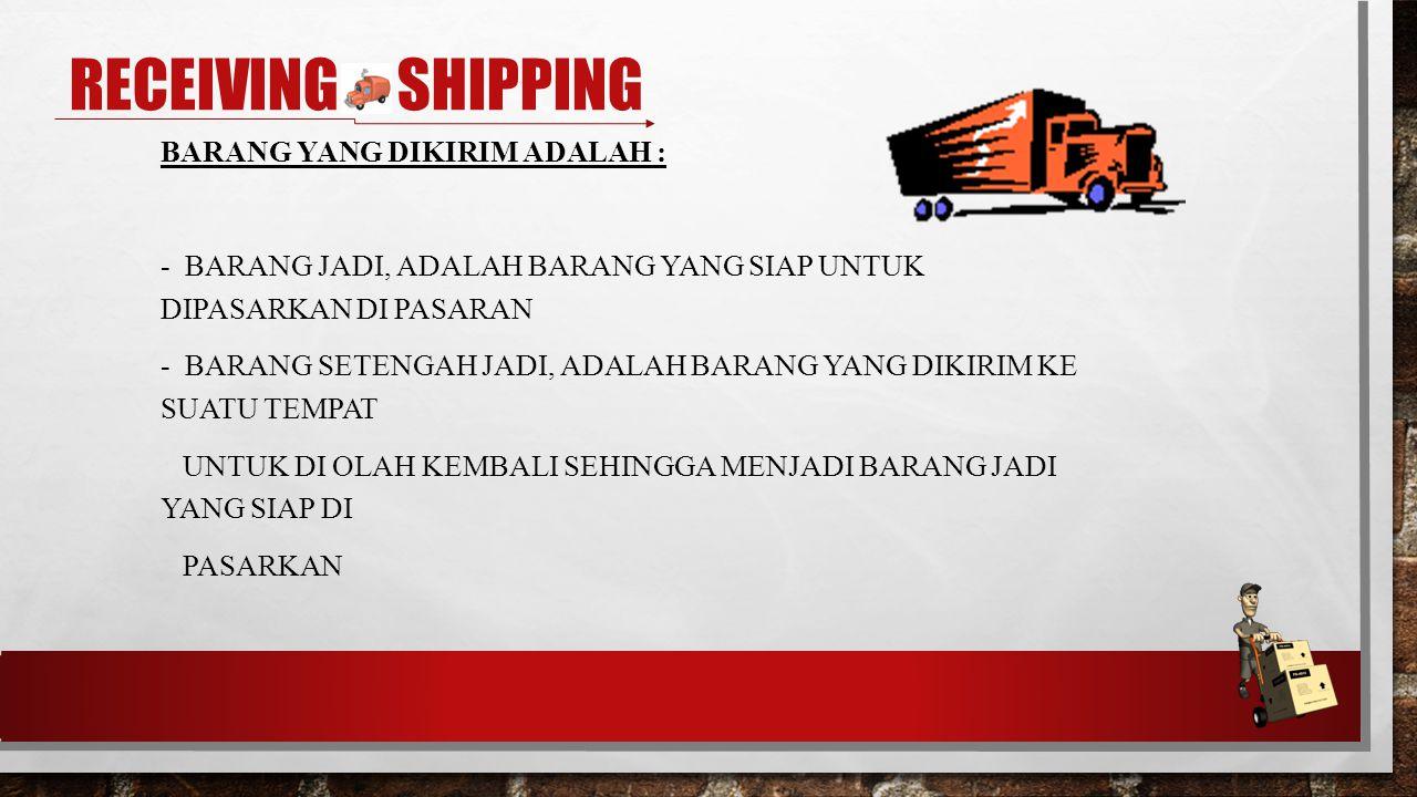 Receiving & shipping Barang yang dikirim adalah :