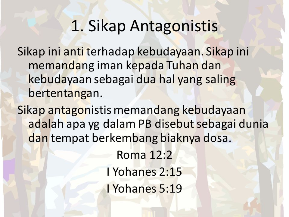 1. Sikap Antagonistis