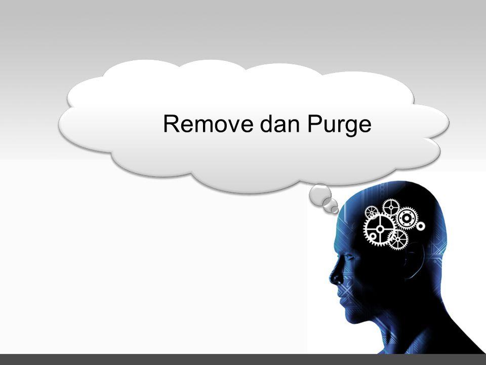 Remove dan Purge