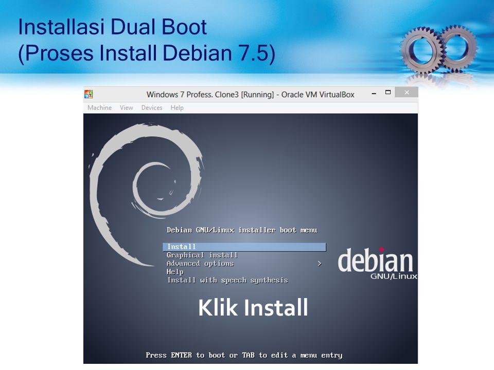Installasi Dual Boot (Proses Install Debian 7.5) Klik Install