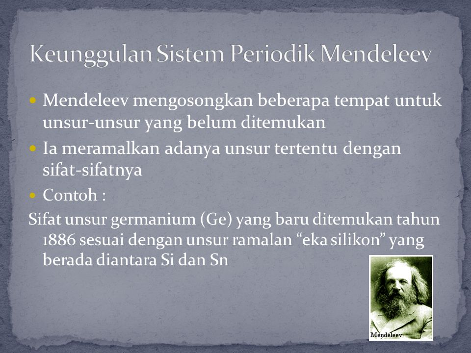 Keunggulan Sistem Periodik Mendeleev
