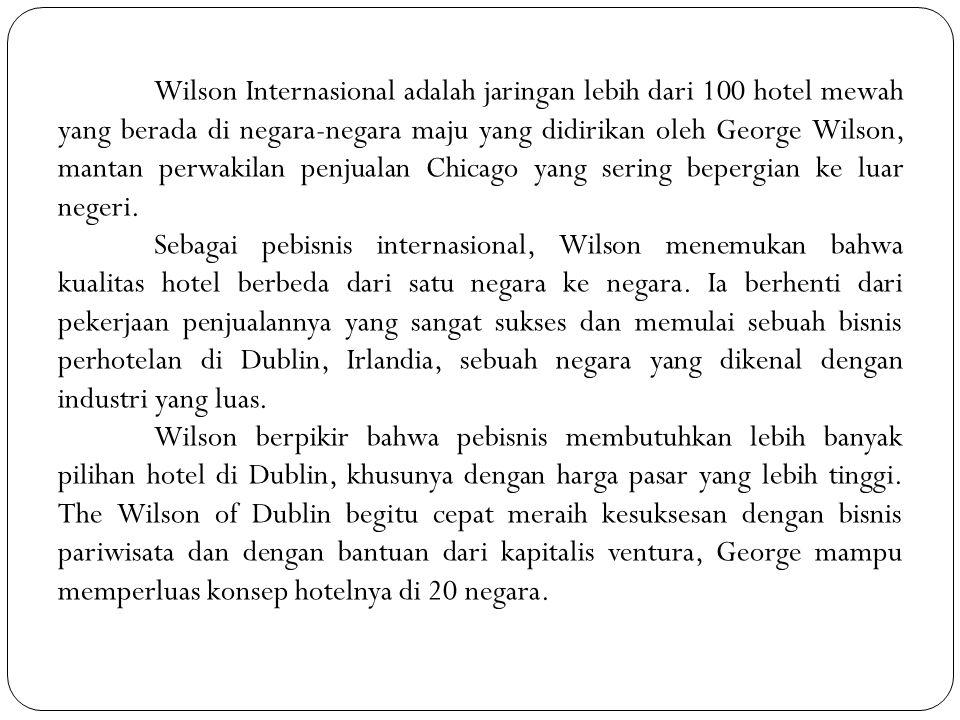 Wilson Internasional adalah jaringan lebih dari 100 hotel mewah yang berada di negara-negara maju yang didirikan oleh George Wilson, mantan perwakilan penjualan Chicago yang sering bepergian ke luar negeri.
