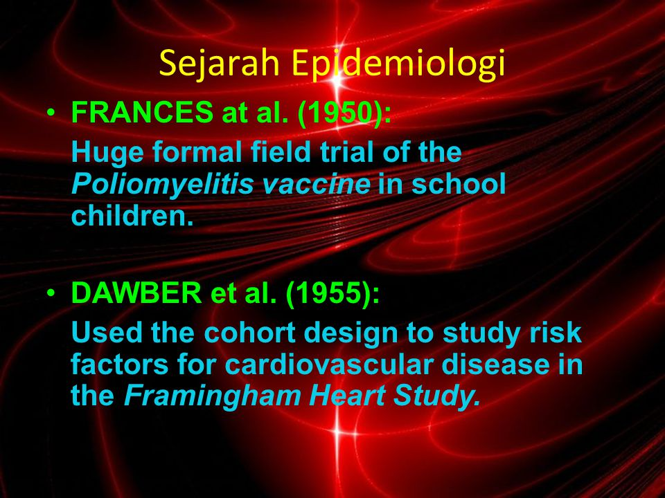 Sejarah Epidemiologi FRANCES at al. (1950):