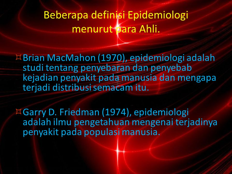 Beberapa definisi Epidemiologi menurut para Ahli.