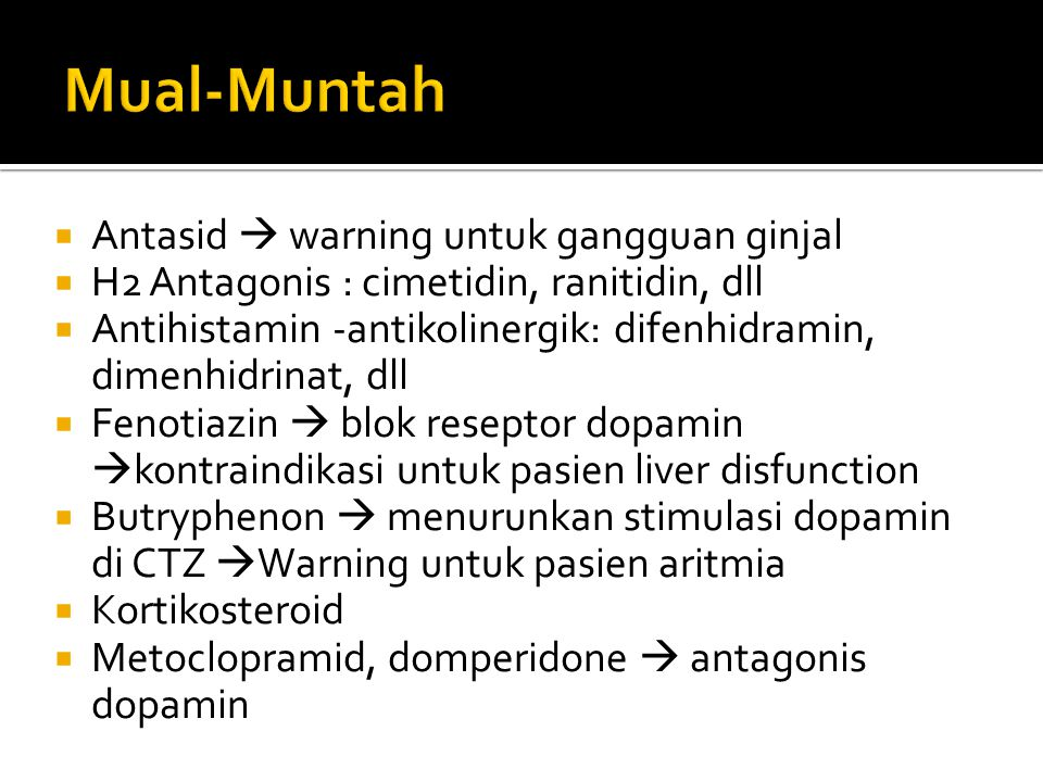Mual-Muntah Antasid  warning untuk gangguan ginjal