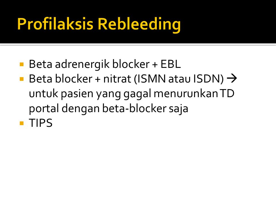 Profilaksis Rebleeding
