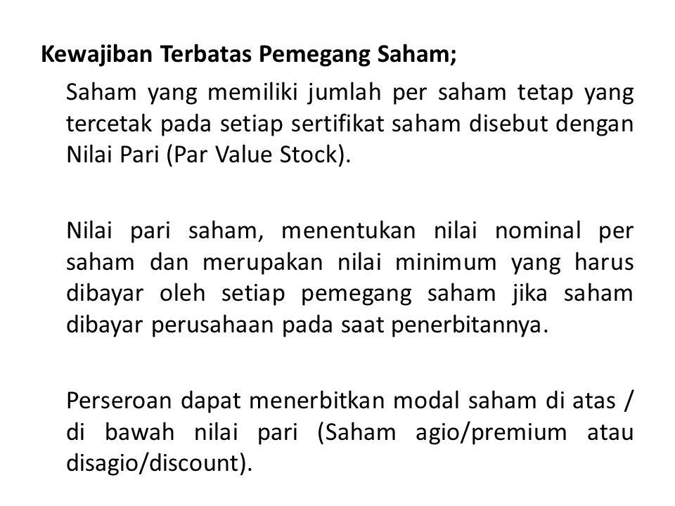 Kewajiban Terbatas Pemegang Saham; Saham yang memiliki jumlah per saham tetap yang tercetak pada setiap sertifikat saham disebut dengan Nilai Pari (Par Value Stock).