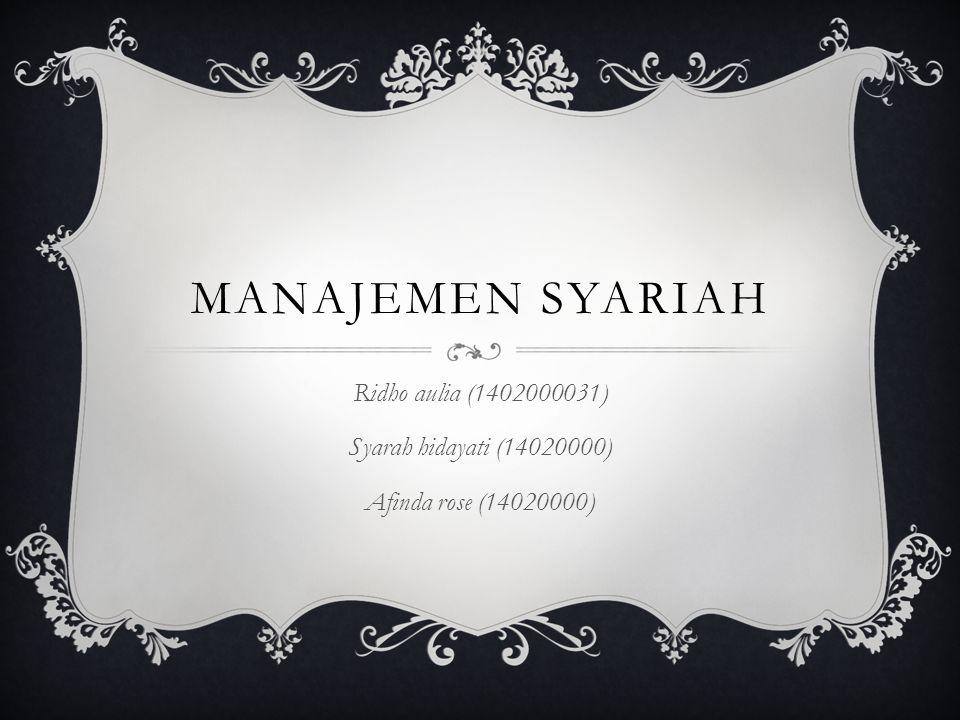 Manajemen syariah Ridho aulia (1402000031) Syarah hidayati (14020000)