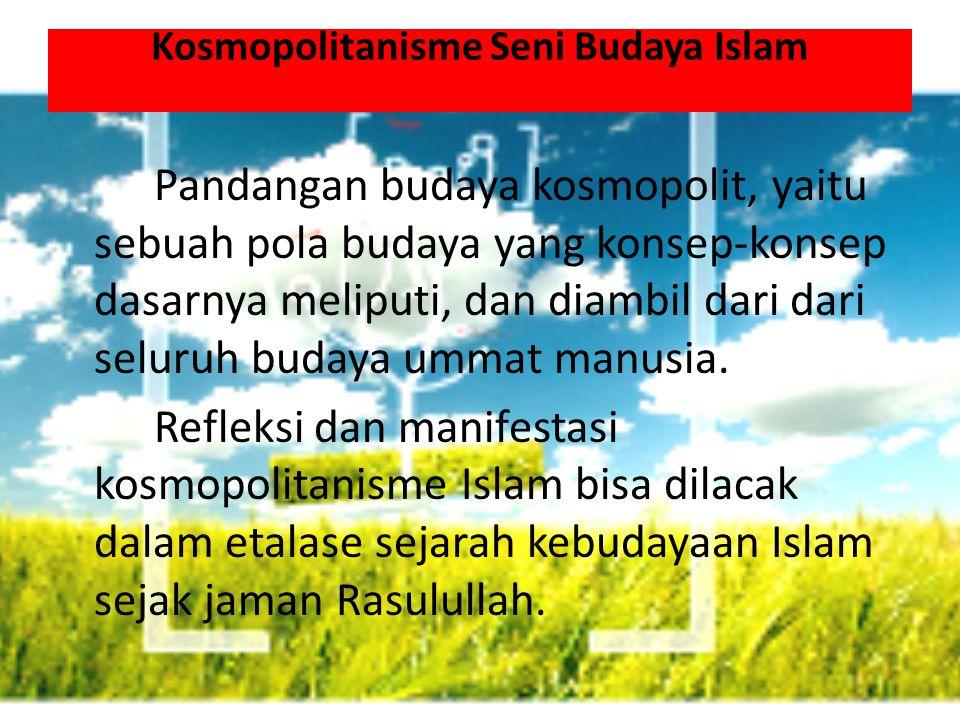 Kosmopolitanisme Seni Budaya Islam
