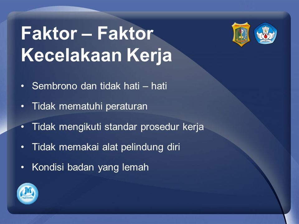 Faktor – Faktor Kecelakaan Kerja